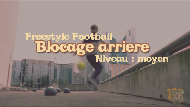 freestyle football foot apprendre footstyle blocage