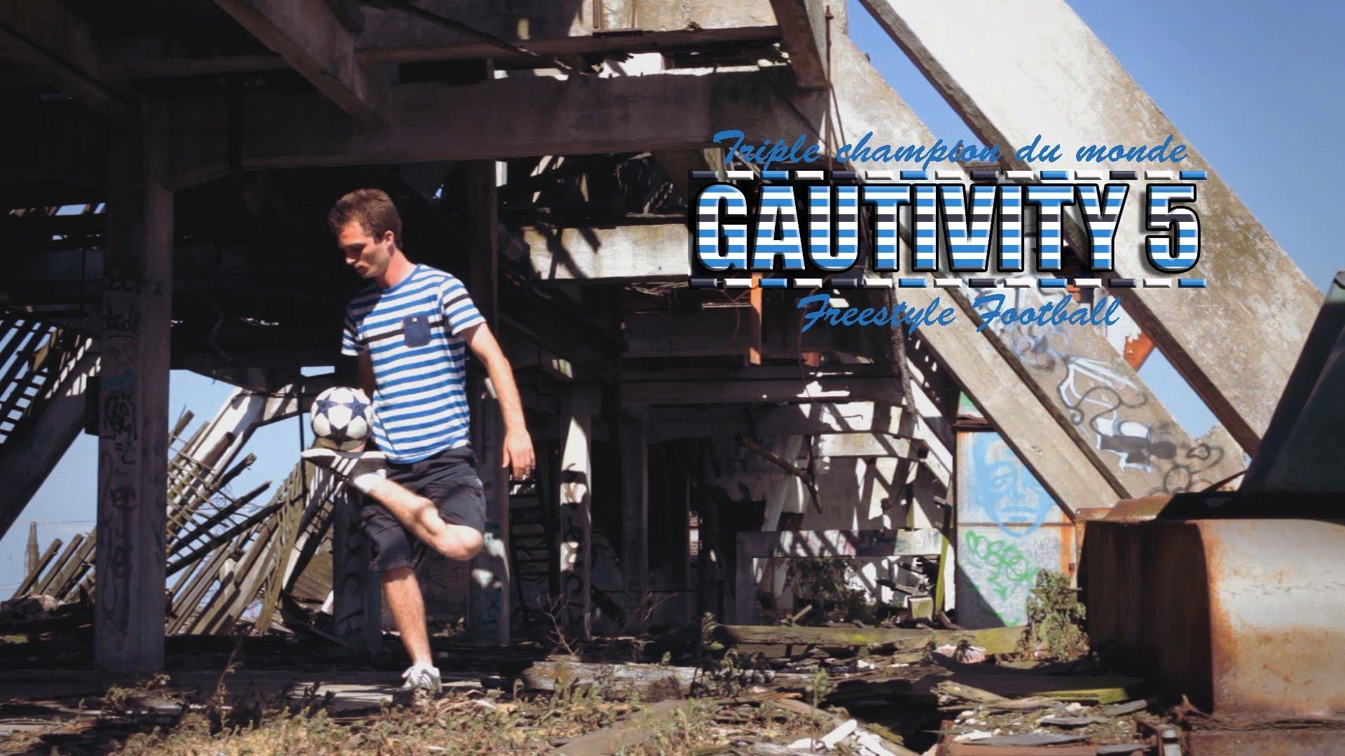 Gautivity 5 !