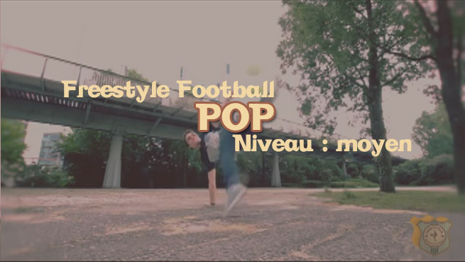 freestyle football foot pop apprendre tuto tutoriel footstyle