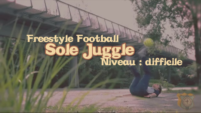 freestyle football foot sole juggle apprendre tuto tutoriel footstyle