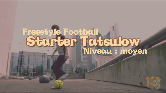 freestyle football foot starter apprendre tuto tutoriel footstyle