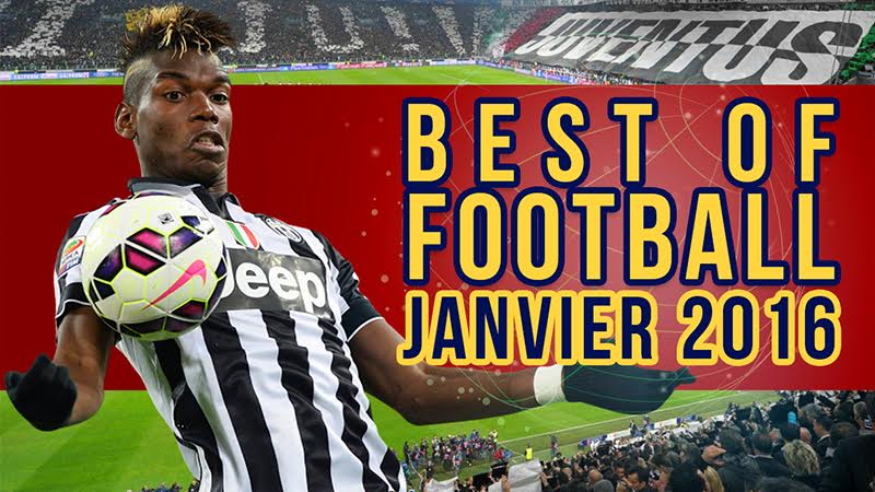 BEST OF FOOTBALL JANVIER 2016