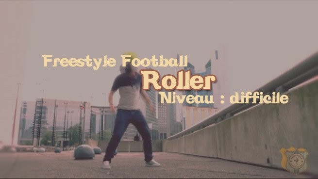 freestyle football foot roller apprendre tuto tutoriel footstyle