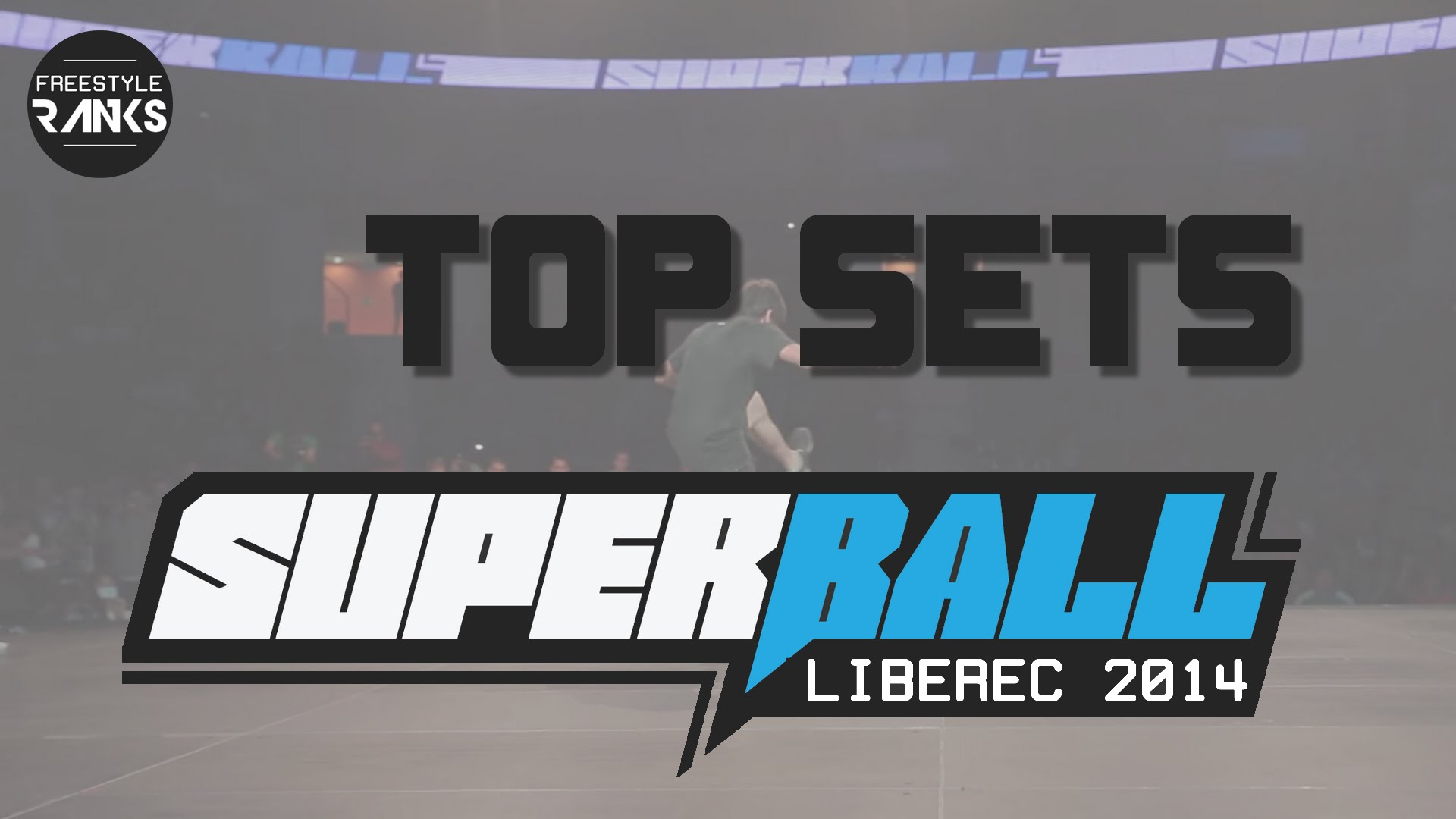 TOP SETS | SUPERBALL 2014